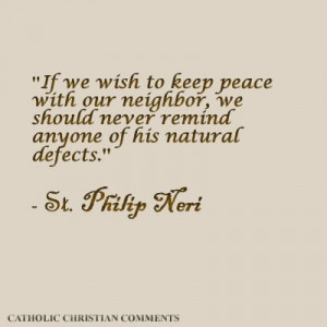 St Philip Neri Wow! Let love, not words, transform hearts