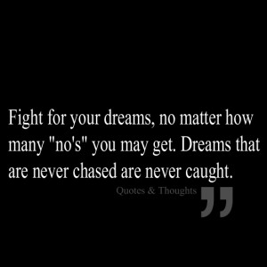 Fight for your dreams, no matter how many