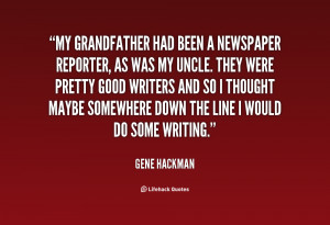 My grandfather had been a newspaper reporter, as was my uncle. They ...