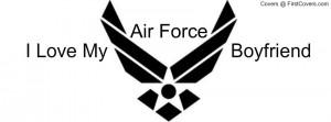 love my air force boyfriend Profile Facebook Covers