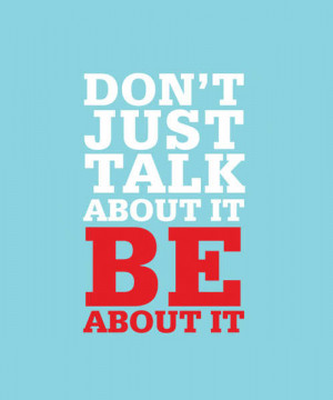 stop+talikg+about+it+and+just+do+it+quotes.jpg