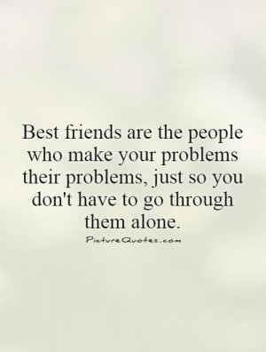 Best Friend Quotes Support Quotes Problem Quotes Supportive Quotes