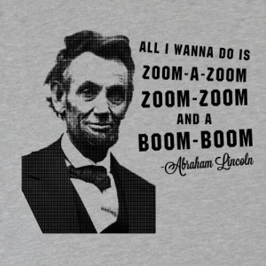"Abraham Lincoln on his favorite song, ""Rump Shaker:"