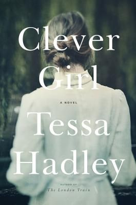 Like Alice Munro and Colm Toibin, Tessa Hadley possesses the ...