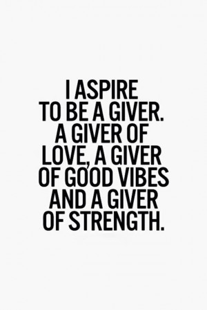 ll be a giver...