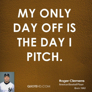 Roger Clemens Quotes