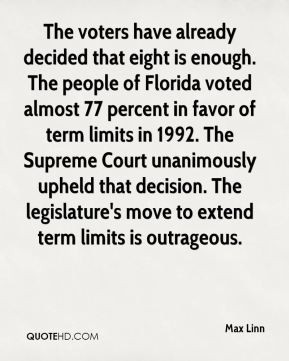 ... term limits in 1992. The Supreme Court unanimously upheld that