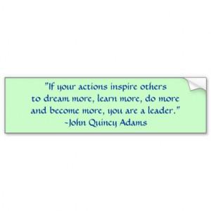 John Quincy Adams Leadership Quote Car Bumper Sticker