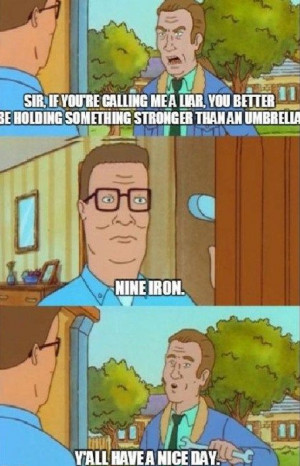 Humor. Funny Pictures. Funny Quotes. Hank Hill... I figgered Hank to ...