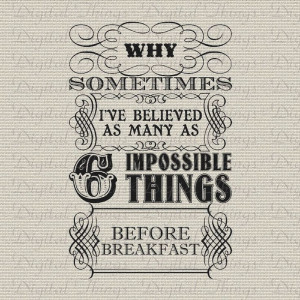Alice In Wonderland Queen Quote Six Impossible Things Print Digital ...