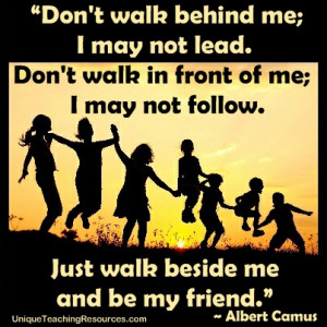 jpg-quote-about-friendship-just-walk-beside-me-and-be-my-friend.jpg