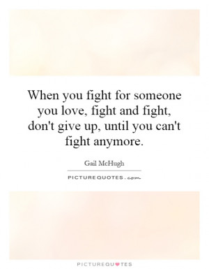 When you fight for someone you love, fight and fight, don't give up ...