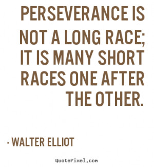 Design your own picture quotes about motivational - Perseverance is ...