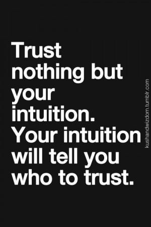 ... with age...cause I trusted some untrustworthy people in the past