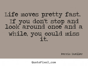... ferris bueller more life quotes love quotes motivational quotes