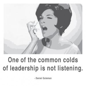 ... common colds of leadership is not listening.