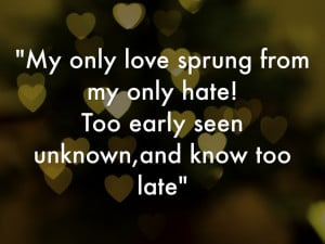 : Emo Love Quotes Romeo and Juliet Romeo and Juliet Hate Quotes Romeo ...