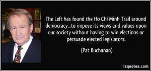 The Left has found the Ho Chi Minh Trail around democracy...to impose ...