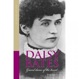 Daisy Bates: Grand Dame of the Desert