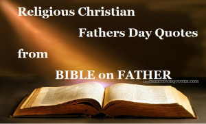 Fathers day Quotes from BIBLE & Religious Verses on Father {2015}