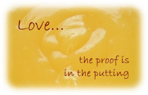 Love, the proof is in the putting