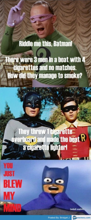 Riddle me this, Batman