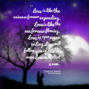 Quotes Picture: love is like the universe forever expanding, love is ...
