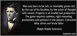 , or inevitably grows rich by the use of his faculties, by the union ...