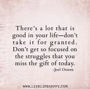 lot that is good in your life—don't take it for granted. Don ...