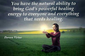 ... healing energy to everyone and everything that needs healing. -Doreen