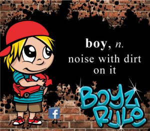 Little Boy Quote - boy - noise with dirt on it... from www.facebook ...