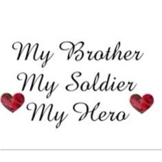 My brother, my soldier, my hero♥ Proud little sister of a US Army ...