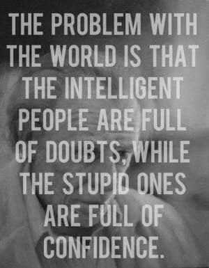 Guys Quotes, Charles Bukowski, Never Doubt Quotes, Intelligence Quotes ...