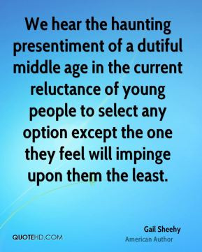 Gail Sheehy - We hear the haunting presentiment of a dutiful middle ...