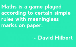 ... certain simple rules with meaningless marks on paper - David Hilbert