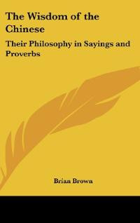 ... of the Chinese: Their Philosophy in Sayings and Proverbs (Hardcover