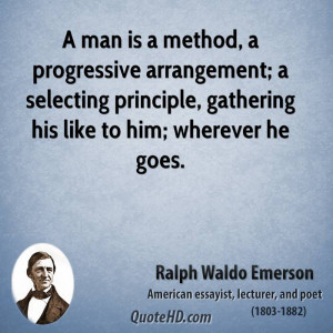 ralph waldo emerson poet quote a man is a method a progressive