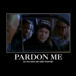 Waynes World, Quote, Grey Poupons, Funny, Wayne'S, Movie, Wayne World ...