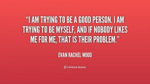quote-Evan-Rachel-Wood-i-am-trying-to-be-a-good-215848.png