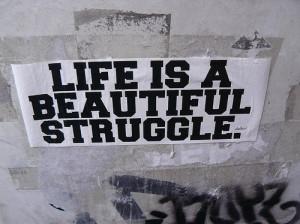 beautiful, inspirational, life, simple words, struggle