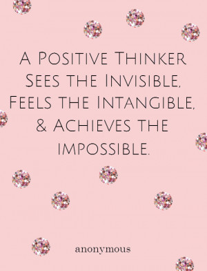 know the power of positive thinking, but sometimes I still let the ...