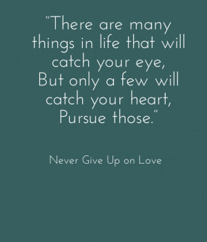 Never Giving Up on Love Quotes & Sayings