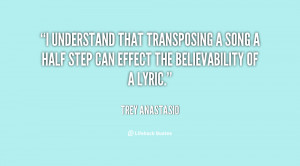 quote-Trey-Anastasio-i-understand-that-transposing-a-song-a-114671.png