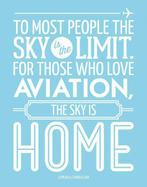 love aviation. Sky is home.