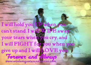Will Love U Forever Quotes I will hold you up when you