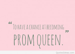 There is no rose without a thorn, best prom quotes!