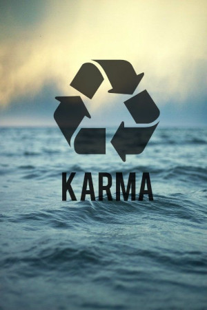 Karma - what goes around.....