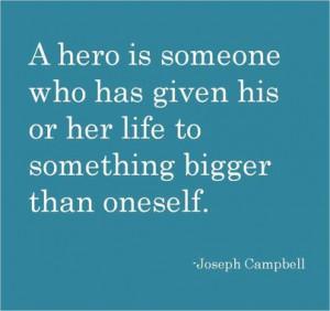 hero is someone ...