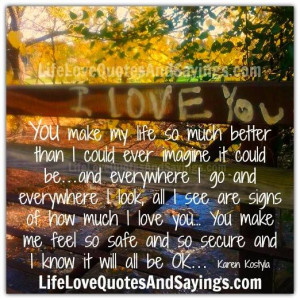 You Make My Life So Much Better..