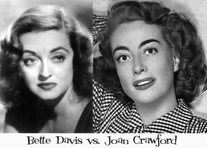... the Bette Davis vs. Joan Crawford feud that has spanned generations
